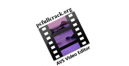 AVS Video Editor 9.4.5.377 Crack + Activation Key {2021}